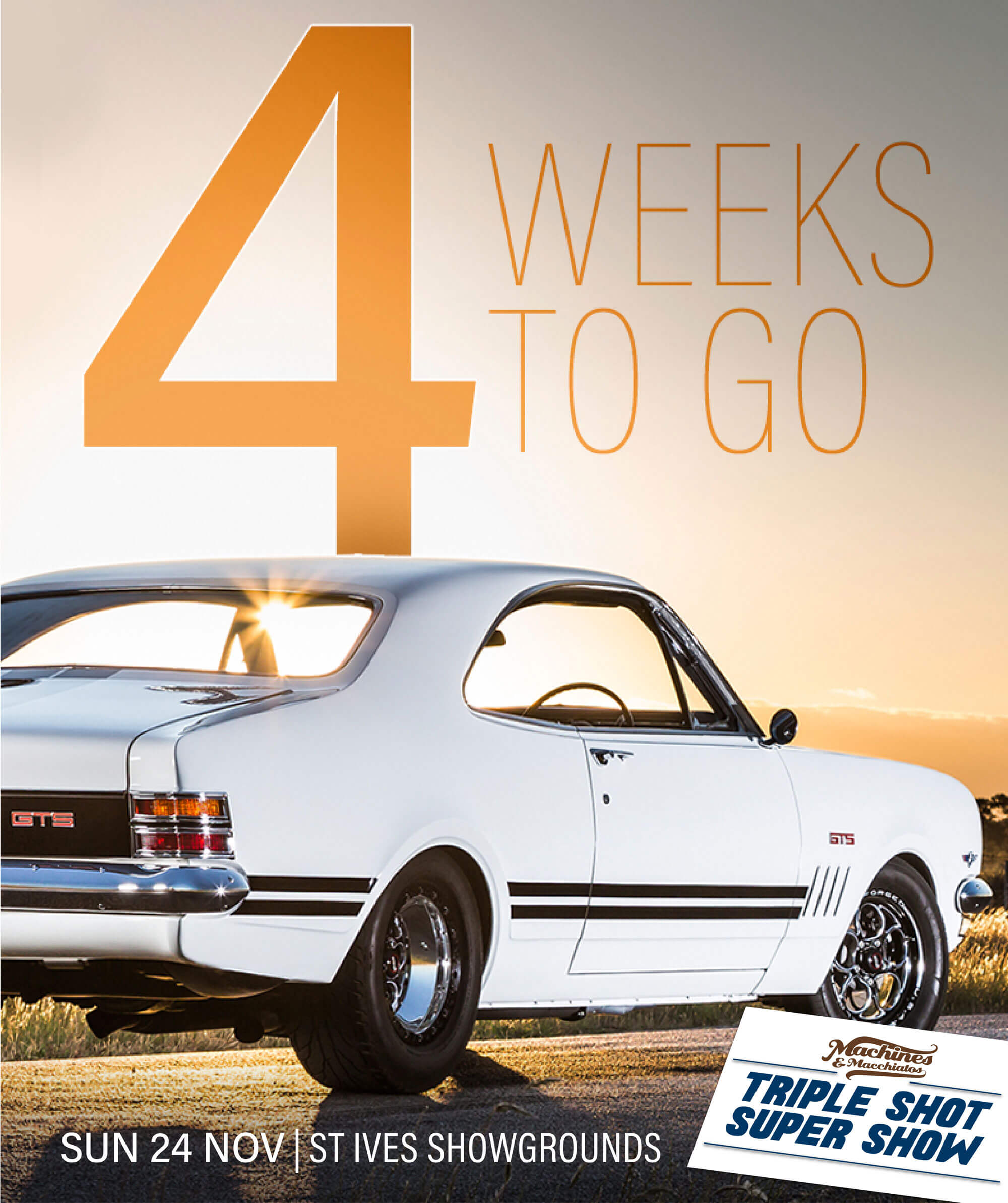 4 Weeks To Go - Triple Shot Super Show